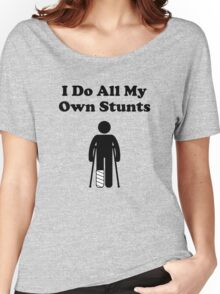 I Do All My Own Stunts  Women's Relaxed Fit T-Shirt