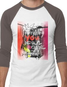 Everything you can imagine is real - quote Men's Baseball ¾ T-Shirt