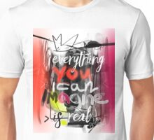 Everything you can imagine is real - quote Unisex T-Shirt