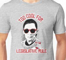 Too cool for Legislative Rule Unisex T-Shirt