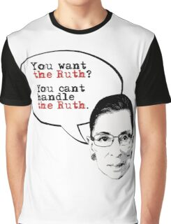 You want the Ruth? Graphic T-Shirt