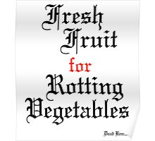 Dead Kennedys Fresh Fruit for Rotting Vegetables Poster