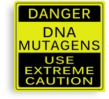 DANGER - DNA MUTAGEN Canvas Print