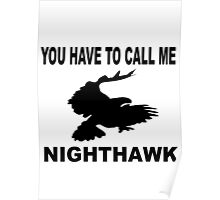 Stepbrothers - You Have To Call Me Nighthawk  Poster