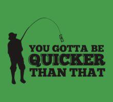 You Gotta Be Quicker by NikkaPotts