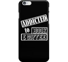 Addicted To Books And Coffee iPhone Case/Skin
