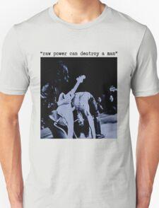 JEFF BUCKLEY RAW POWER CAN DESTROY A MAN T SHIRT iggy pop Unisex T-Shirt