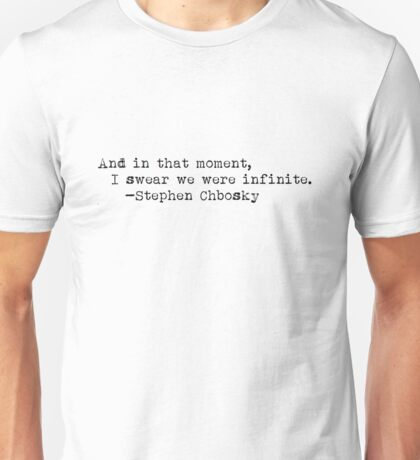 """""""And in that moment..."""" -Stephen Chbosky Unisex T-Shirt"""