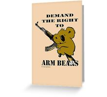 Demand the right to arm bears Greeting Card