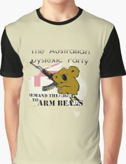 Australian Dyslexic Party, Demand The Right to Arm Bears Graphic T-Shirt