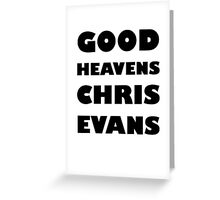 Good Heavens Chris Evans (black) Greeting Card