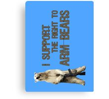 I Support the Right to Arm Bears, Polar Bears Canvas Print