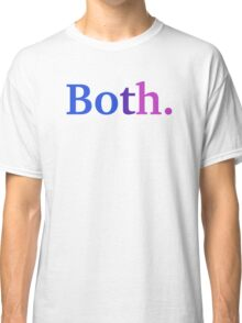 Both. - Bisexual Colors Classic T-Shirt