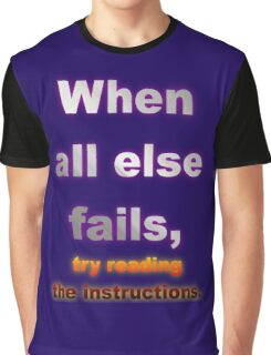 When All Else Fails, Try Reading The Instructions. Graphic T-Shirt