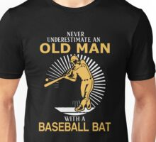 Never Underestimate An Old Man With A Baseball Bat Unisex T-Shirt
