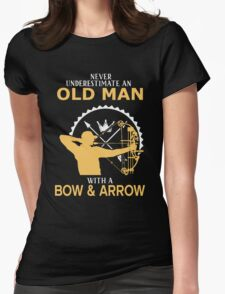 Never Underestimate An Old Man With A Bow & Arrow Womens Fitted T-Shirt