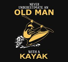 Never Underestimate An Old Man With A Kayak Unisex T-Shirt