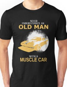 Never Underestimate An Old Man With A Muscle Car Unisex T-Shirt