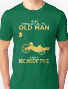 Never Underestimate An Old Man With A Recumbent Trike T-Shirt