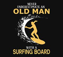 Never Underestimate An Old Man With A Surfing Board Unisex T-Shirt