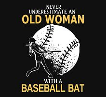 Never Underestimate An Old Woman With A Baseball Bat Unisex T-Shirt