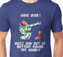 Buzz Ran Out of Battery Power Unisex T-Shirt