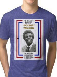Re-elect Mayor Goldie Wilson T Shirt Tri-blend T-Shirt