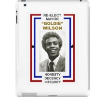 Re-elect Mayor Goldie Wilson T Shirt iPad Case/Skin