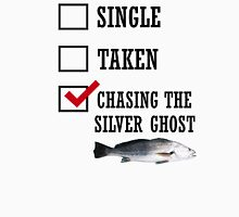 Single Taken Chasing The Silver Ghost Unisex T-Shirt