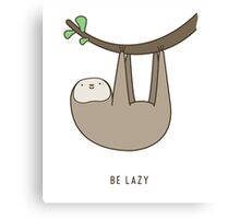 Sloth - Be Lazy Canvas Print