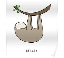 Sloth - Be Lazy Poster