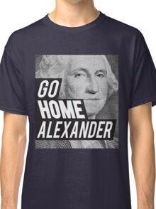 Go Home Classic T-Shirt