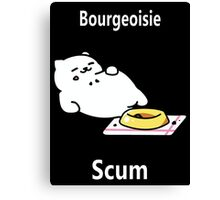 Tubbs -Bourgeoisie Scum- Canvas Print