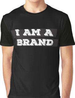 I AM A BRAND Graphic T-Shirt