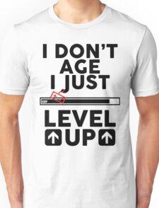 I don't age i just level up Unisex T-Shirt