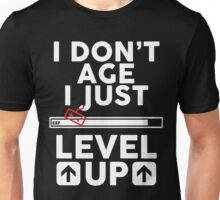 I don't age i just level up 2 Unisex T-Shirt