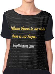 Where there is no vision,...... George Washington Carver Chiffon Top