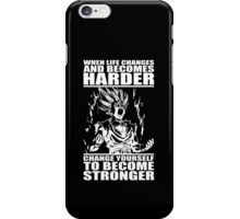When Life Becomes Harder, Become Stronger iPhone Case/Skin