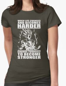 When Life Becomes Harder, Become Stronger Womens Fitted T-Shirt