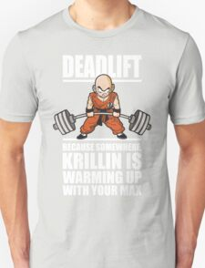 Krillin Is Warming Up With Your Max (Deadlift) T-Shirt