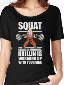 Krillin Is Warming Up With Your Max (Squat) Women's Relaxed Fit T-Shirt