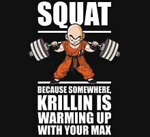 Krillin Is Warming Up With Your Max (Squat) Unisex T-Shirt