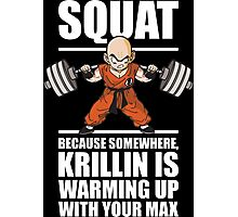 Krillin Is Warming Up With Your Max (Squat) Photographic Print