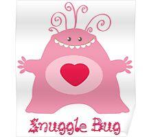 Snuggle Bug  Poster