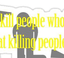 Why Kill People? Sticker
