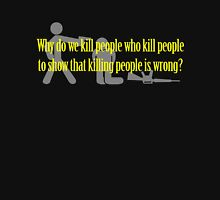 Why Kill People? Classic T-Shirt