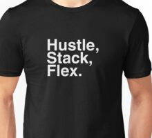 HUSTLE, STACK, FLEX. Unisex T-Shirt