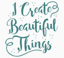 I create Beautiful things (in aqua) Kids Tee