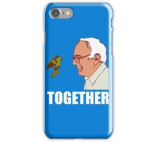 Bernie Sanders Together iPhone Case/Skin