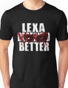 LEXA DESERVED BETTER ft warpaint  Unisex T-Shirt